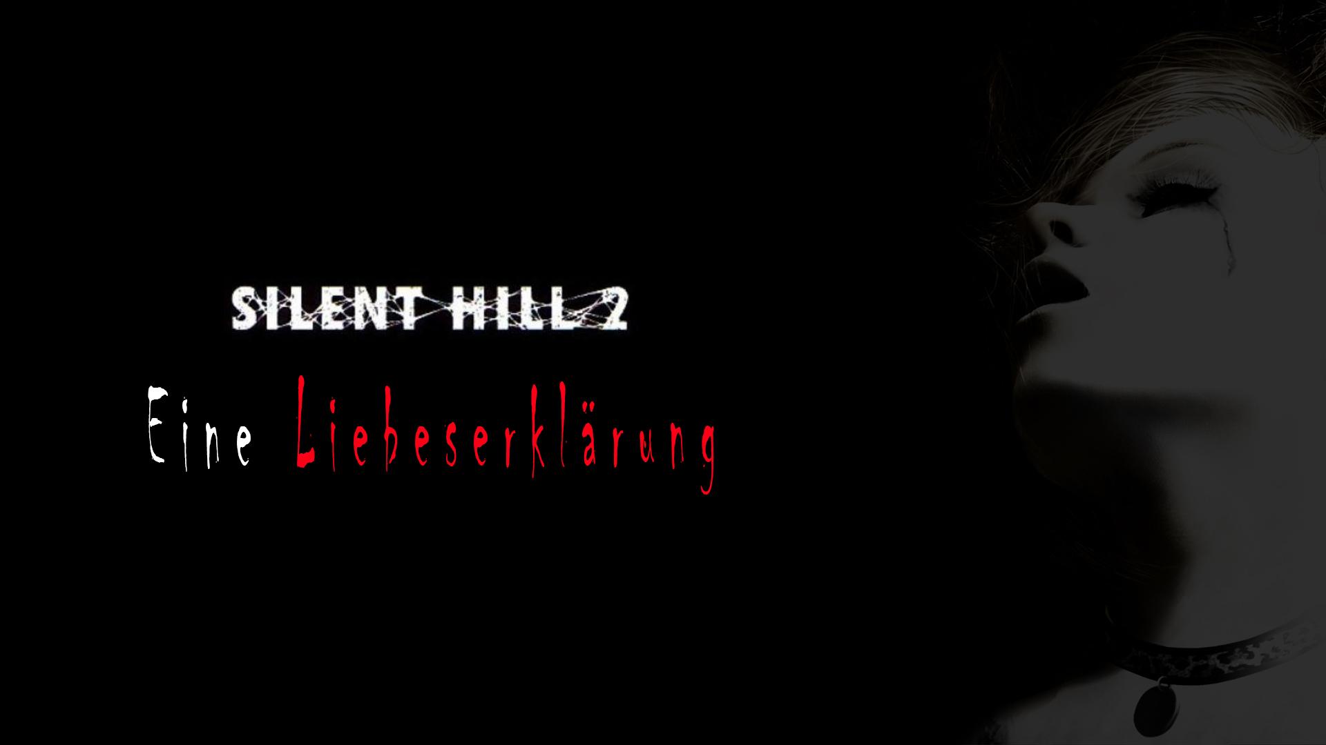 Silent Hill 2: Eine Liebeserklärung